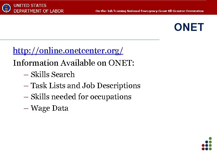 ONET http: //online. onetcenter. org/ Information Available on ONET: – Skills Search – Task