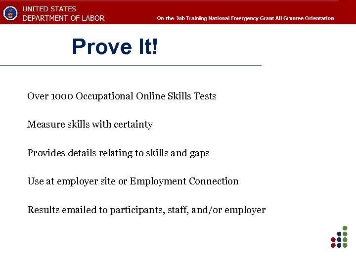 Prove It! Over 1000 Occupational Online Skills Tests Measure skills with certainty Provides details