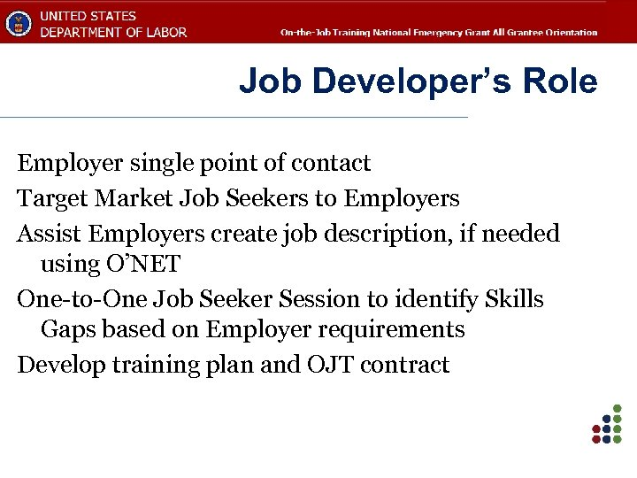 Job Developer's Role Employer single point of contact Target Market Job Seekers to Employers