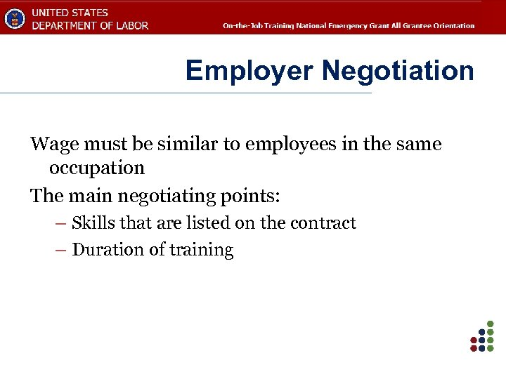 Employer Negotiation Wage must be similar to employees in the same occupation The main