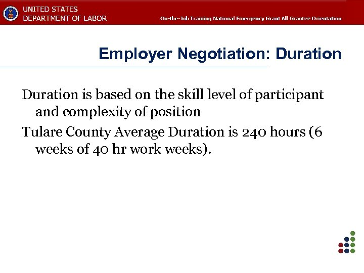Employer Negotiation: Duration is based on the skill level of participant and complexity of