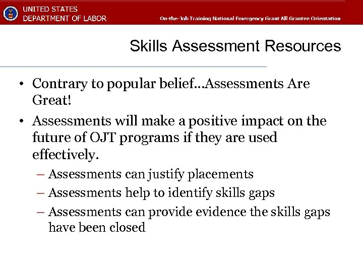 Skills Assessment Resources • Contrary to popular belief…Assessments Are Great! • Assessments will make