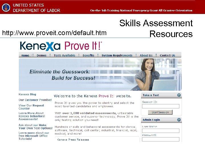 http: //www. proveit. com/default. htm Skills Assessment Resources