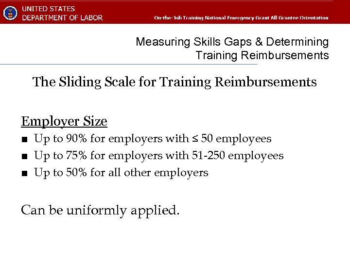Measuring Skills Gaps & Determining Training Reimbursements The Sliding Scale for Training Reimbursements Employer