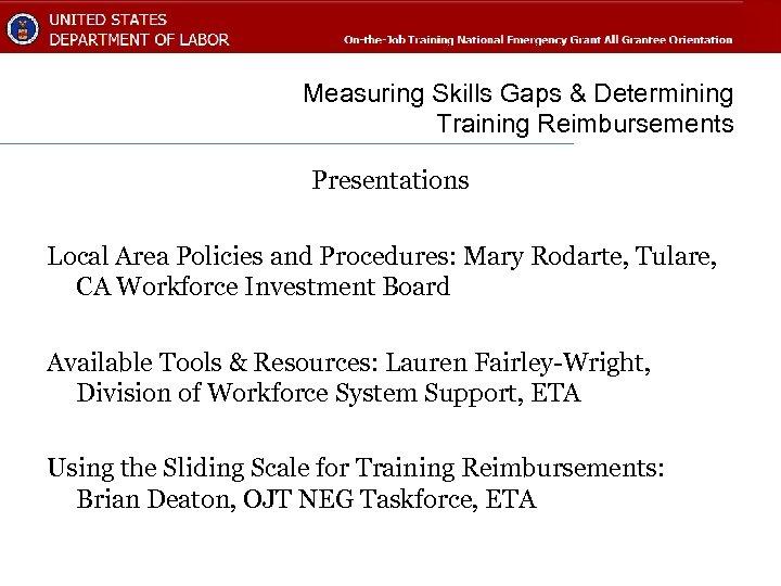 Measuring Skills Gaps & Determining Training Reimbursements Presentations Local Area Policies and Procedures: Mary