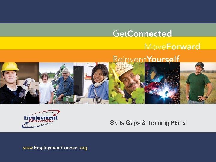 Skills Gaps & Training Plans