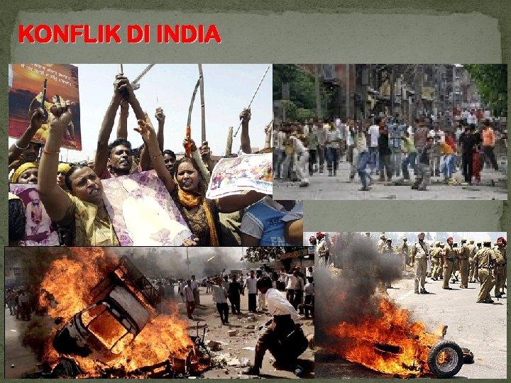 KONFLIK DI INDIA