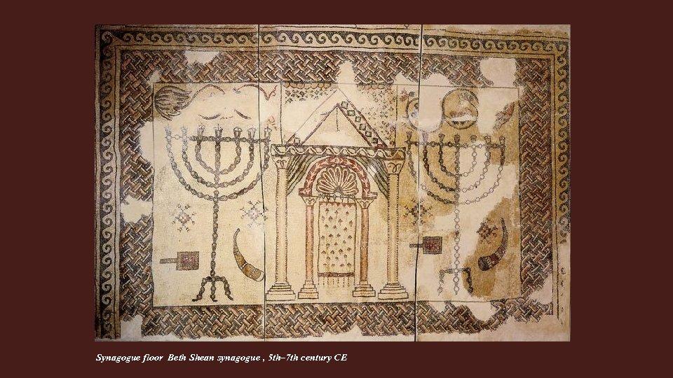 Synagogue floor Beth Shean synagogue , 5 th– 7 th century CE