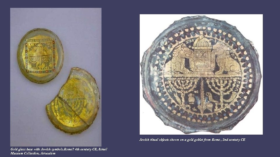 Jewish ritual objects shown on a gold goblet from Rome , 2 nd century