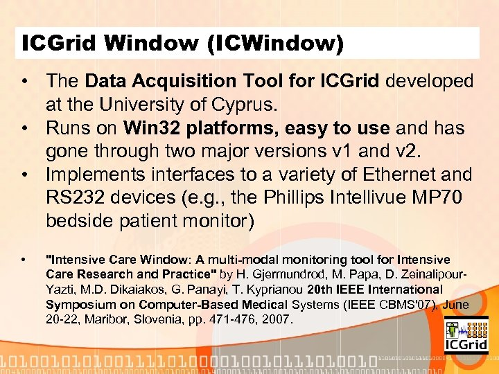 ICGrid Window (ICWindow) • The Data Acquisition Tool for ICGrid developed at the University