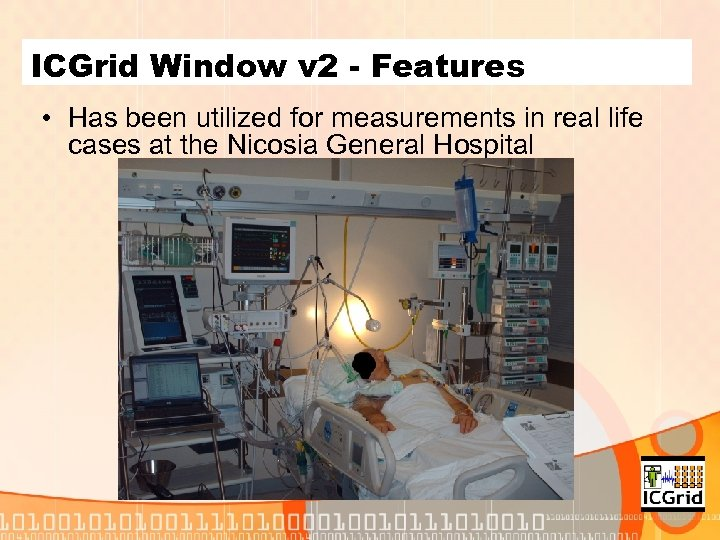 ICGrid Window v 2 - Features • Has been utilized for measurements in real