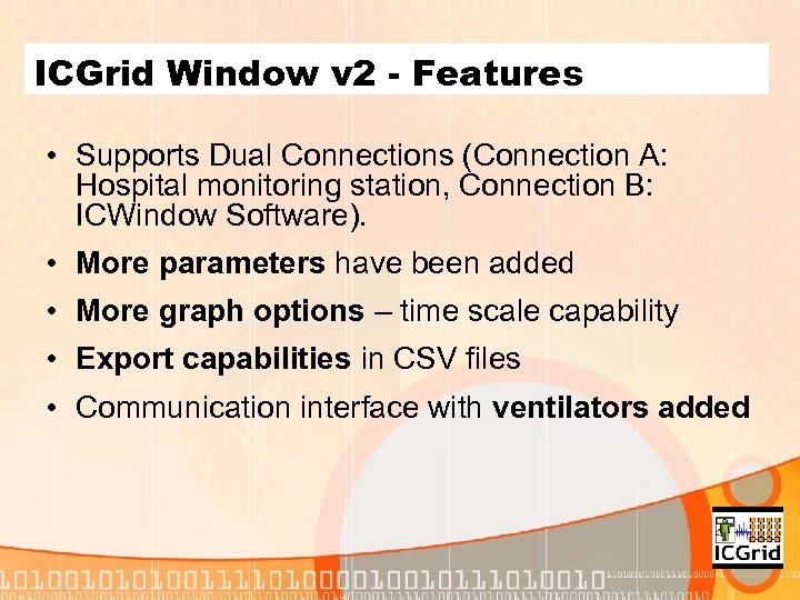 ICGrid Window v 2 - Features • Supports Dual Connections (Connection A: Hospital monitoring