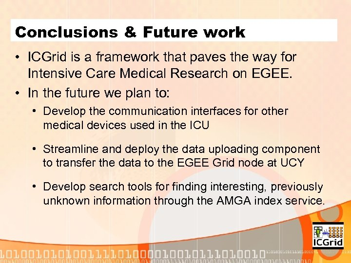 Conclusions & Future work • ICGrid is a framework that paves the way for