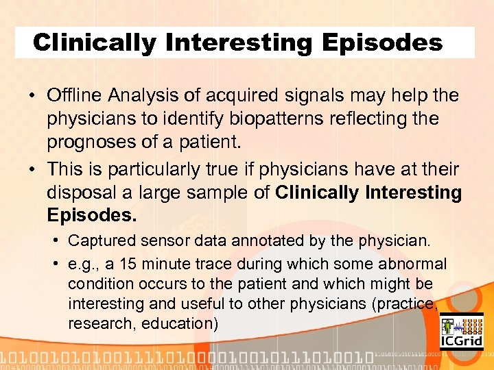 Clinically Interesting Episodes • Offline Analysis of acquired signals may help the physicians to
