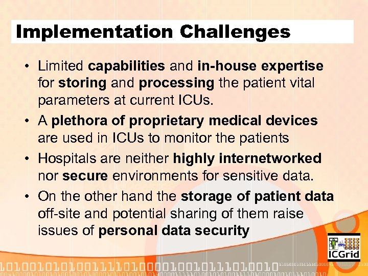 Implementation Challenges • Limited capabilities and in-house expertise for storing and processing the patient