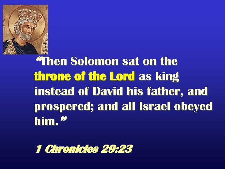 """Then Solomon sat on the throne of the Lord as king instead of David"