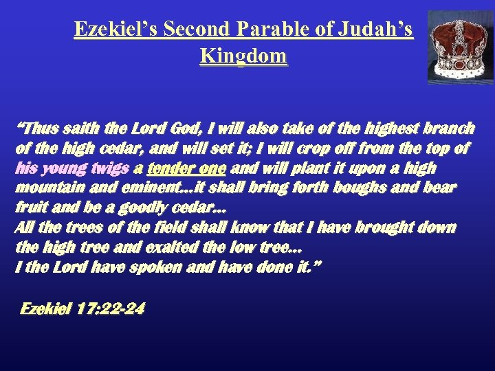 "Ezekiel's Second Parable of Judah's Kingdom ""Thus saith the Lord God, I will also"
