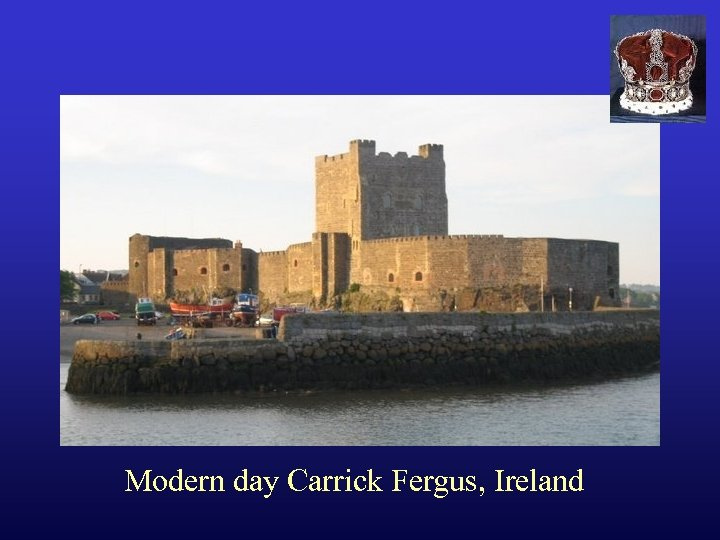 Modern day Carrick Fergus, Ireland