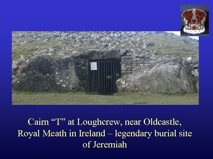 "Cairn ""T"" at Loughcrew, near Oldcastle, Royal Meath in Ireland – legendary burial site"