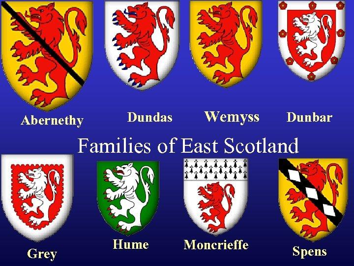 Abernethy Dundas Wemyss Dunbar Families of East Scotland Grey Hume Moncrieffe Spens