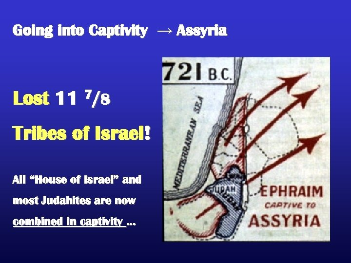 "Going into Captivity → Assyria Lost 11 7/8 Tribes of Israel! All ""House of"