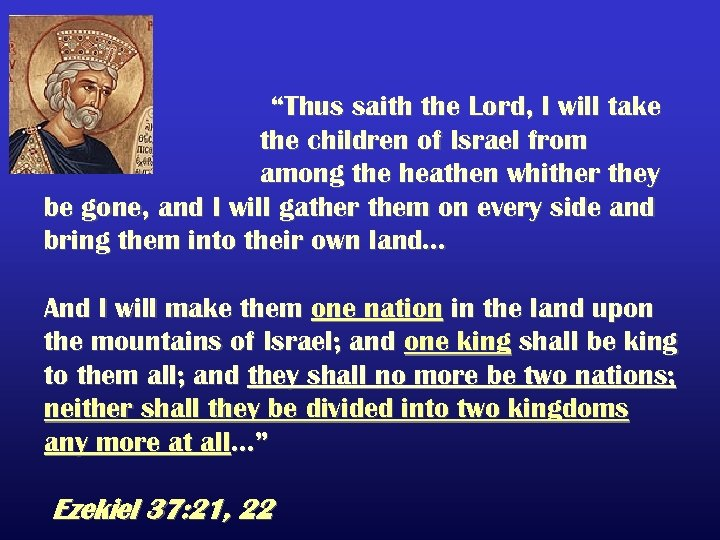 """Thus saith the Lord, I will take the children of Israel from among the"