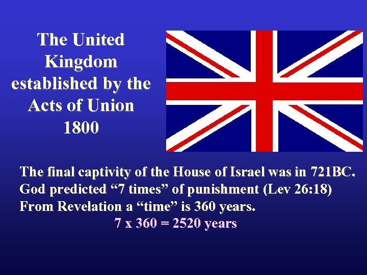 The United Kingdom established by the Acts of Union 1800 The final captivity of