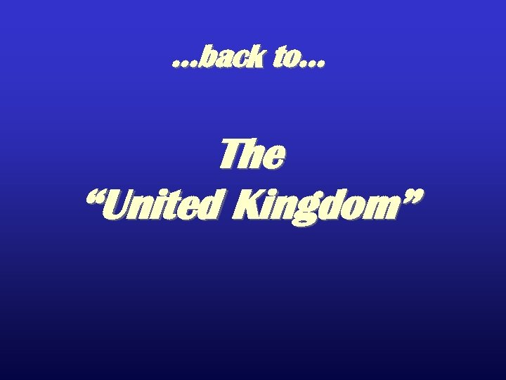 "…back to… The ""United Kingdom"""