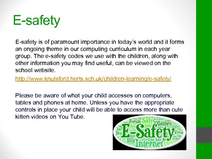E-safety is of paramount importance in today's world and it forms an ongoing theme