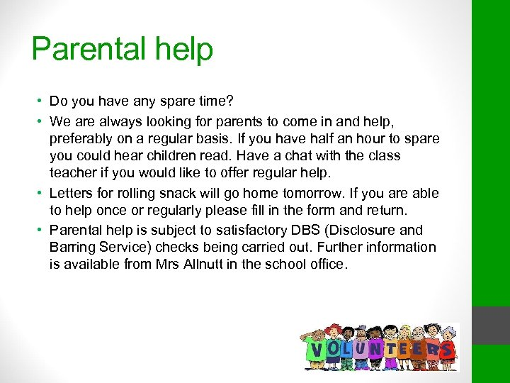 Parental help • Do you have any spare time? • We are always looking