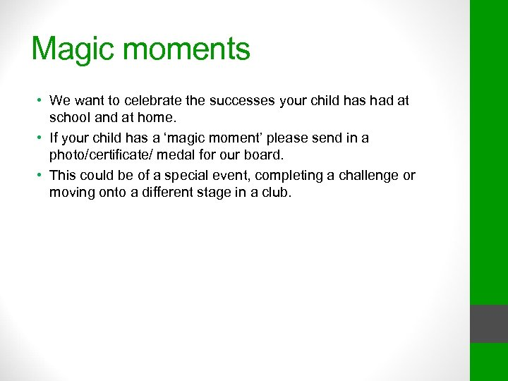 Magic moments • We want to celebrate the successes your child has had at