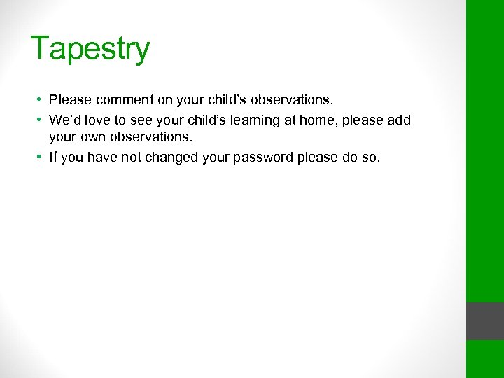 Tapestry • Please comment on your child's observations. • We'd love to see your