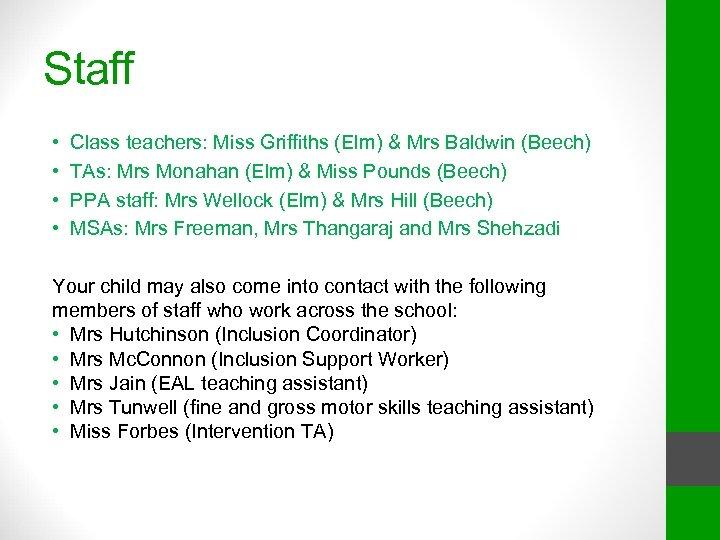 Staff • • Class teachers: Miss Griffiths (Elm) & Mrs Baldwin (Beech) TAs: Mrs