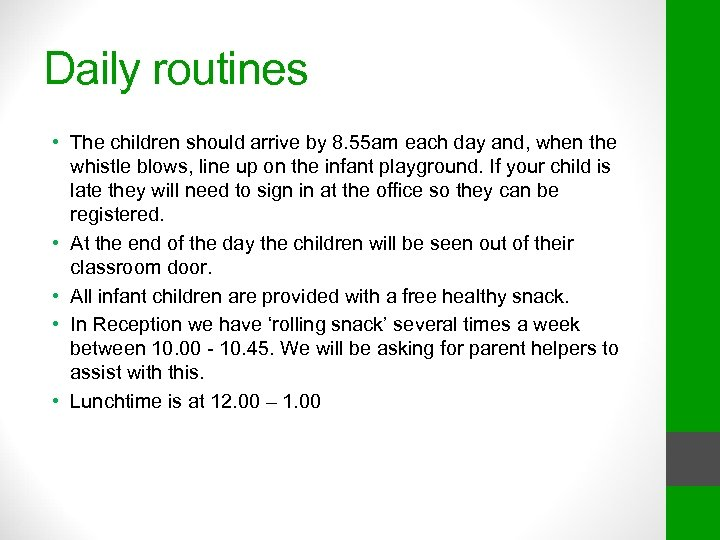 Daily routines • The children should arrive by 8. 55 am each day and,