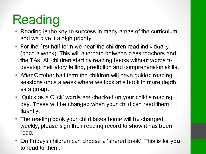 Reading • Reading is the key to success in many areas of the curriculum