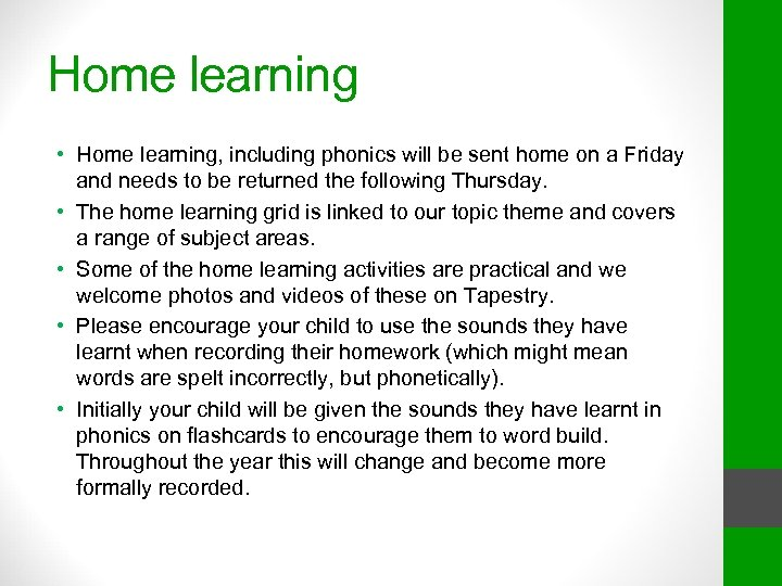 Home learning • Home learning, including phonics will be sent home on a Friday