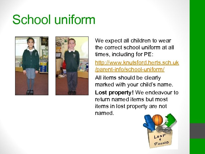 School uniform We expect all children to wear the correct school uniform at all