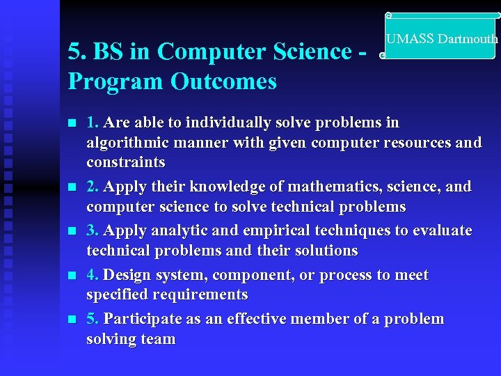 5. BS in Computer Science Program Outcomes n n n UMASS Dartmouth 1. Are