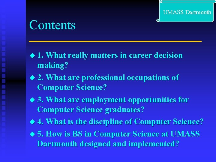 UMASS Dartmouth Contents u 1. What really matters in career decision making? u