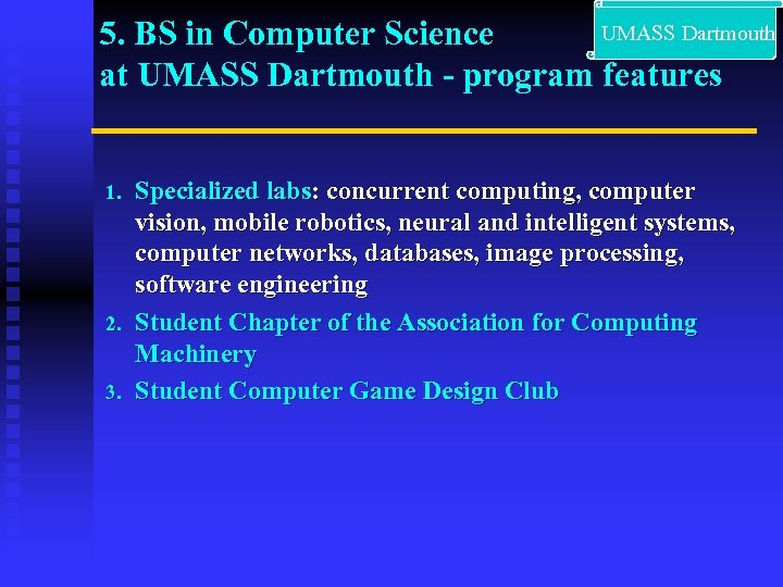 UMASS Dartmouth 5. BS in Computer Science at UMASS Dartmouth - program features