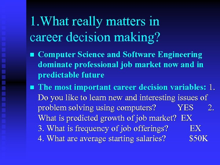 1. What really matters in career decision making? n n Computer Science and Software