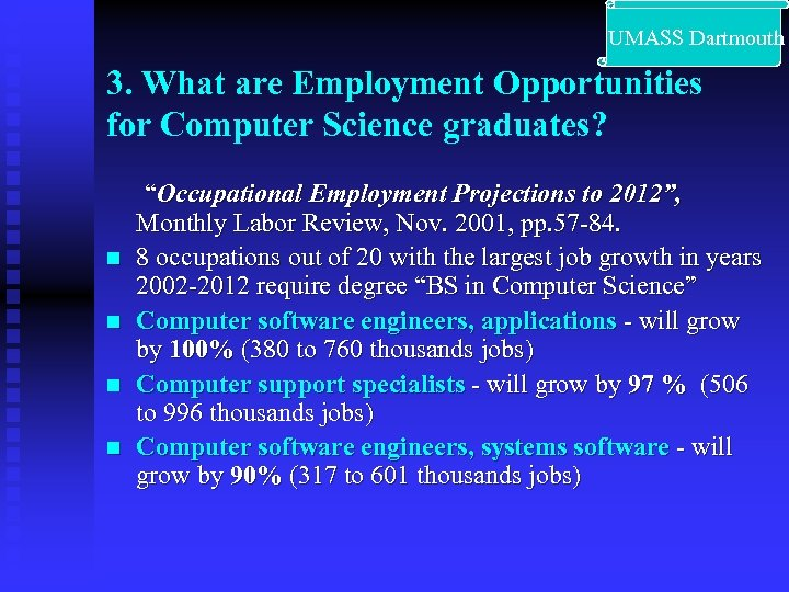 """UMASS Dartmouth 3. What are Employment Opportunities for Computer Science graduates? """"Occupational Employment"""
