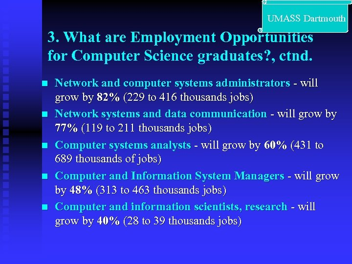 UMASS Dartmouth 3. What are Employment Opportunities for Computer Science graduates? , ctnd.