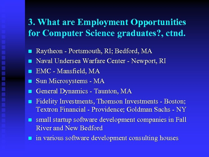 3. What are Employment Opportunities for Computer Science graduates? , ctnd. n n n
