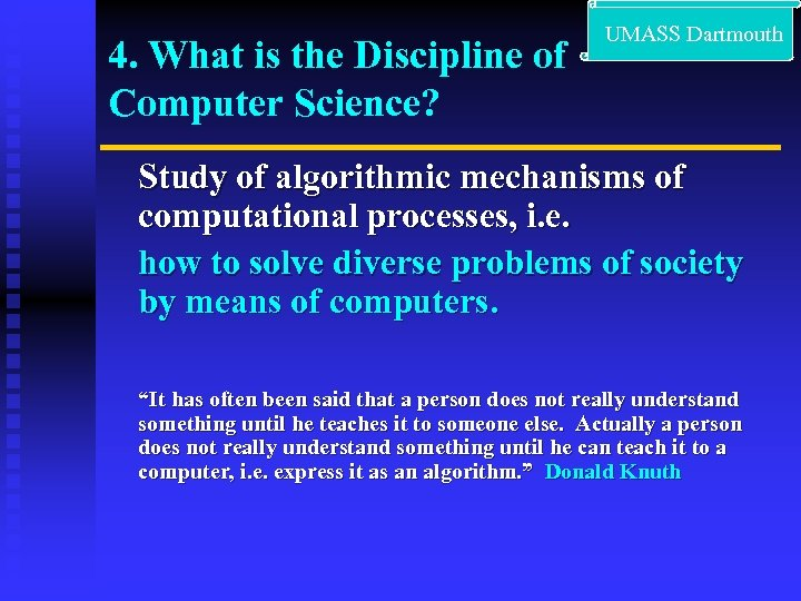 4. What is the Discipline of Computer Science? UMASS Dartmouth Study of algorithmic mechanisms