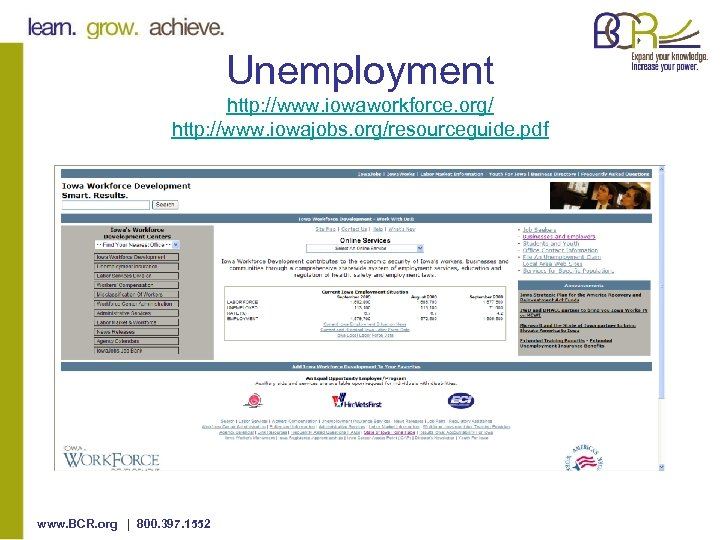 Unemployment http: //www. iowaworkforce. org/ http: //www. iowajobs. org/resourceguide. pdf www. BCR. org |