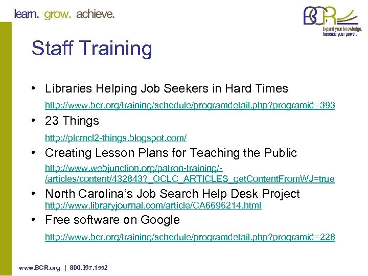Staff Training • Libraries Helping Job Seekers in Hard Times http: //www. bcr. org/training/schedule/programdetail.