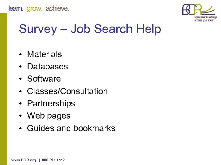 Survey – Job Search Help • • Materials Databases Software Classes/Consultation Partnerships Web pages