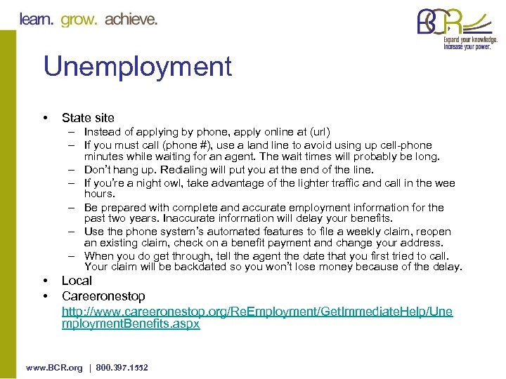 Unemployment • State site – Instead of applying by phone, apply online at (url)