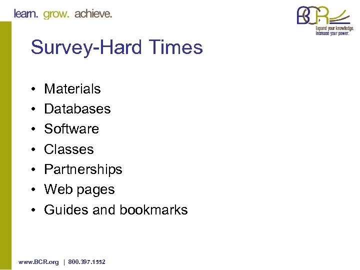 Survey-Hard Times • • Materials Databases Software Classes Partnerships Web pages Guides and bookmarks